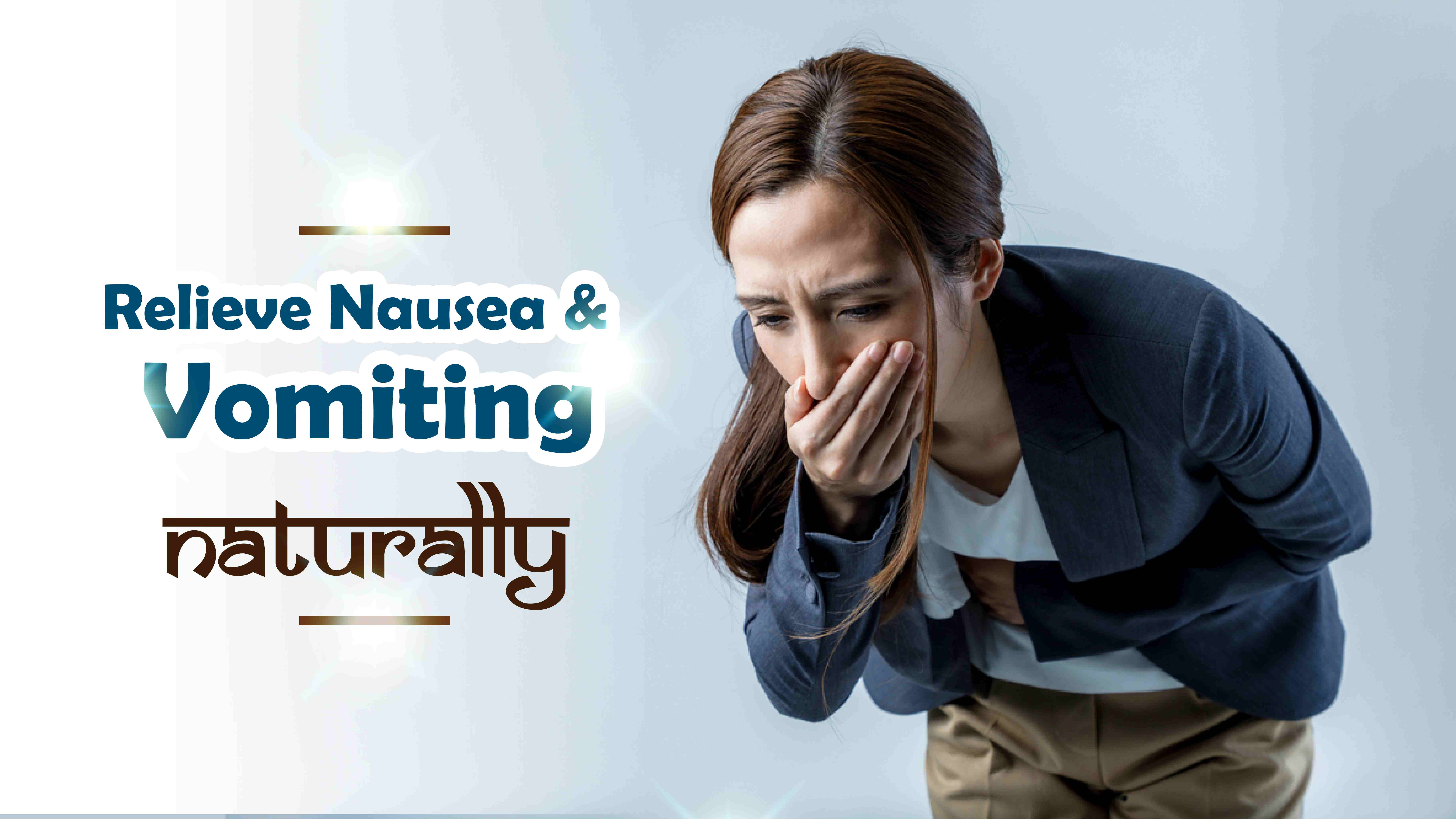 Ayurvedic Treatment for Battling with Nausea and Vomiting